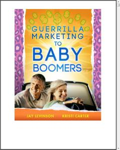 """GUERRILLA MARKETING TO BABY BOOMERS,"" by Jay Levenson and Kristi Carter available on Amazon.com."